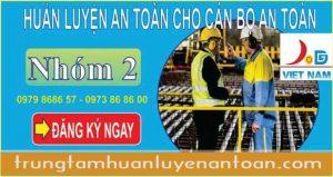 Huấn luyện an toàn lao động nhóm 2 – Cán bộ an toàn